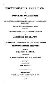 Encyclopædia Americana: A Popular Dictionary of Arts, Sciences, Literature, History, Politics, and Biography, Brought Down to the Present Time; Including a Copious Collection of Original Articles in American Biography; on the Basis of the Seventh Edition of the German Conversations-lexicon, Volume 6