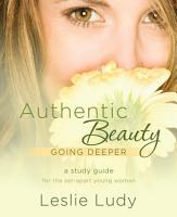 Authentic Beauty  Going Deeper PDF