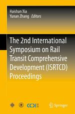 The 2nd International Symposium on Rail Transit Comprehensive Development (ISRTCD) Proceedings