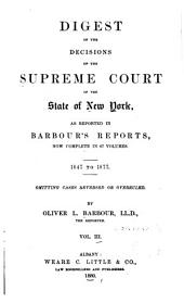 Digest of the Decisions of the Supreme Court of the State of New York: As Reported in Barbour's Reports, Now Complete in 67 Volumes. 1847-1877. Omitting Cases Reversed Or Overruled, Volume 3