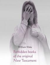 Forbidden Books of the Original New Testament