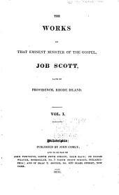 The Works of that Eminent Minister of the Gospel, Job Scott: Volume 1