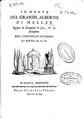 In morte del grande Alberto di Haller signore in Goumoens le Jux, & in Eclagnens ...
