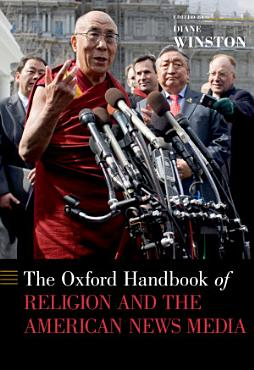 The Oxford Handbook of Religion and the American News Media PDF