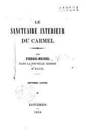 Le sanctuaire intérieur du Carmel par Pierre-Michel: 6e et 7e parties