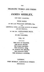 The Dramatic Works And Poems Of James Shirley The Lady Of Pleasure The Royal Master The Duke S Mistress The Doubtful Heir St Patrick For Ireland The Constant Maid The Humorous Courtier Book PDF