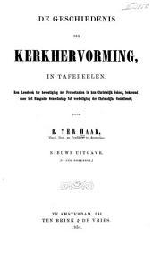 De geschiedenis der kerkhervorming, in tafereelen: een leesboek ter bevestiging der protestanten in hun christelijk geloof, bekroond door het haagsche genootschap tot verdediging der christlijke godsdienst