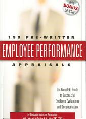 199 Pre-written Employee Performance Appraisals: The Complete Guide to Successful Employee Evaluations and Documentation : with Companion CD-ROM