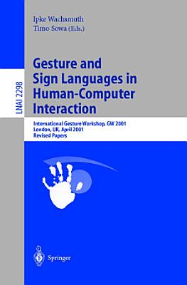 Gesture and Sign Languages in Human Computer Interaction PDF