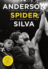 Anderson Spider Silva: O relato de um campeão nos ringues e na vida, Edição 2