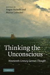 Thinking the Unconscious: Nineteenth-Century German Thought