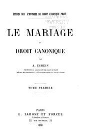 Études sur l'histoire du droit canonique privé: le mariage en droit canonique, Volume1