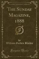 The Sunday Magazine  1888  Vol  17  Classic Reprint  PDF