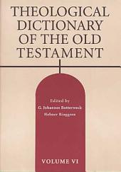 Theological Dictionary of the Old Testament: Volume 6