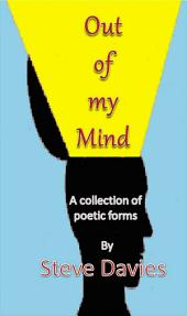 Out of my Mind: A Collection of Poetic Forms