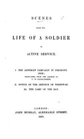 Scenes from the life of a Soldier in active service. I. The Austrian Campaign in Piedmont, 1849: translated from the German of F. W. Hacklaender. II. Notice of the defence of Temeswar. III. The Camp of the Ban