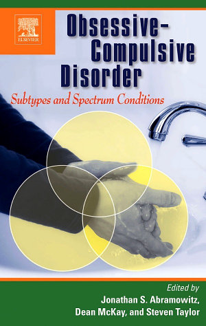 Obsessive Compulsive Disorder  Subtypes and Spectrum Conditions
