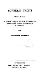 Cornelii Taciti opera. Ad codd. antiquos exacta et emendata commentario critico et exegetico illustr. Ed. F. Ritter
