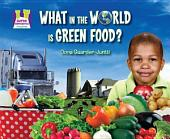 What in the World Is Green Food?