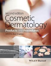 Cosmetic Dermatology: Products and Procedures, Edition 2