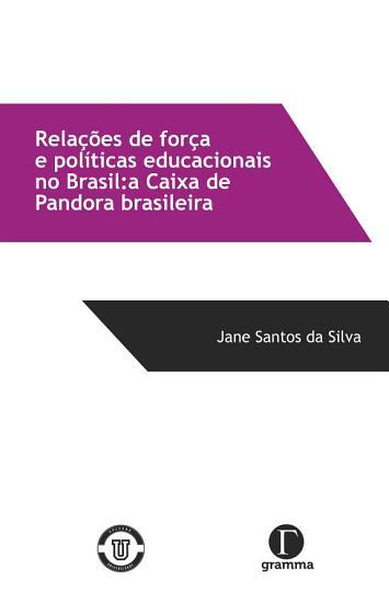 Rela    es de for  a e pol  ticas educacionais no Brasil  a caixa de Pandora brasileira PDF