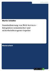 Standardisierung von Web Services - Integration semantischer und sicherheitsbezogener Aspekte