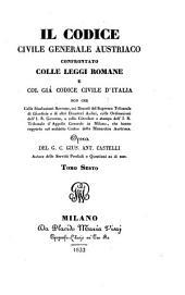 Il codice civile generale Austriaco confrontato colle leggi Romane e col gia codice civile d'Italia: Volume 6