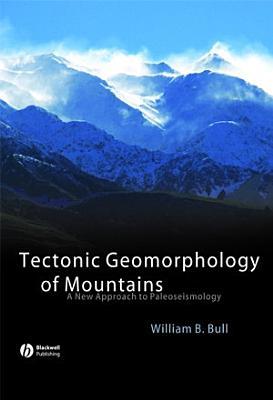 Tectonic Geomorphology of Mountains