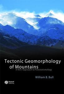 Tectonic Geomorphology of Mountains Book