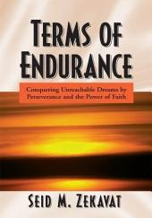 Terms of Endurance: Conquering Unreachable Dreams by Perseverance and the Power of Faith