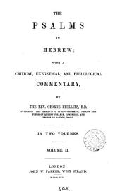 The Psalms in Hebrew; with a comm. by G. Phillips: Volume 2