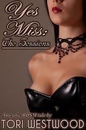 Yes Miss: The Sessions (BDSM)
