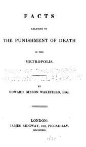 Facts Relating to the Punishment of Death in the Metropolis