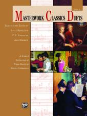 Masterwork Classics Duets, Level 6: A Graded Collection of Piano Duets by Master Composers