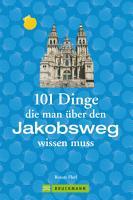 Jakobsweg Infos  101 Dinge  die man   ber den Jakobsweg wissen muss PDF