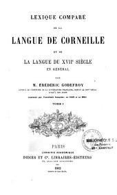 Lexique comparé de la langue de Corneille: et de la langue du XVIIe siècle en général