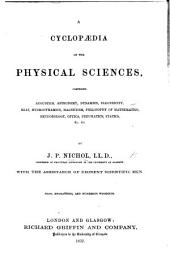 A Cyclopædia of the Physical Sciences ... Maps, engravings, etc