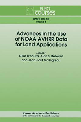 Advances in the Use of NOAA AVHRR Data for Land Applications PDF