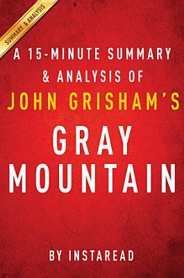 Gray Mountain by John Grisham   A 15 minute Summary   Analysis