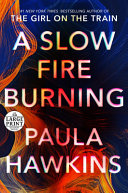 A Slow Fire Burning