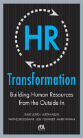 HR Transformation  Building Human Resources From the Outside In PDF