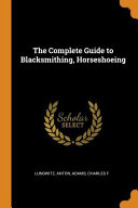 The Complete Guide to Blacksmithing  Horseshoeing