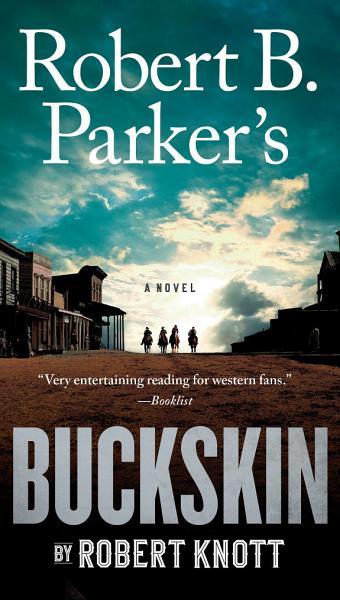 Download Robert B  Parker s Buckskin Book