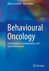 Behavioural Oncology: Psychological, Communicative, and Social Dimensions