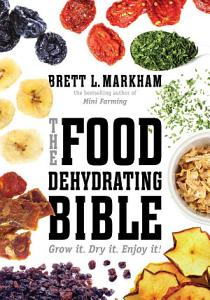 The Food Dehydrating Bible Book