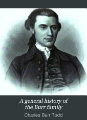 A General History of the Burr Family: With a Genealogical Record from 1193 to 1891