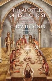 THE APOSTLES OF JESUS CHRIST: THIRTEEN MEN WHO TURNED THE WORLD UPSIDE-DOWN