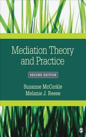 Mediation Theory and Practice: Edition 2