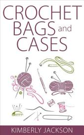Crochet Bags and Cases