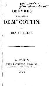 Oeuvres complètes de Mme. Cottin: Claire D'Albe